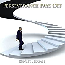Perseverance Pays Off Audiobook by Ernest Holmes Narrated by Russell Stamets