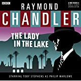 The Lady in the Lake (Philip Marlowe Mysteries)(Audio Theater Dramatization)