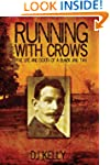 Running with Crows: The Life and Deat...