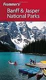 Frommer's Banff & Jasper National Parks (Park Guides)