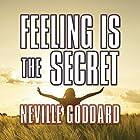 Feeling is the Secret Hörbuch von Neville Goddard Gesprochen von: Mitch Horowitz