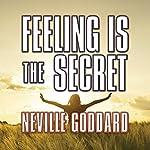 Feeling is the Secret | Neville Goddard