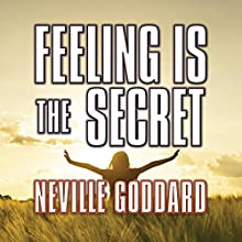 Feeling is the Secret Audiobook by Neville Goddard Narrated by Mitch Horowitz