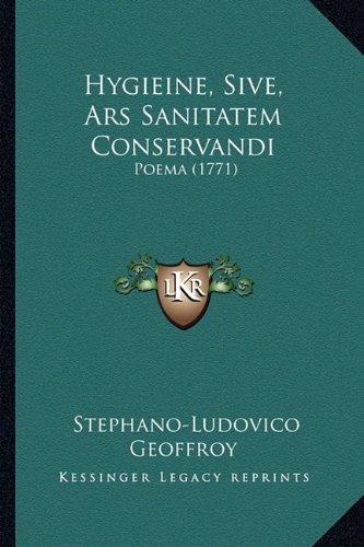 Hygieine, Sive, Ars Sanitatem Conservandi: Poema (1771)