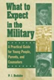 img - for What to Expect in the Military: A Practical Guide for Young People, Parents, and Counselors by Budahn, P. J. (2000) Paperback book / textbook / text book