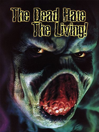 The Dead Hate the Living