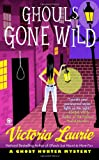 Ghouls Gone Wild (Ghost Hunter Mysteries, No. 4) (045122941X) by Laurie, Victoria