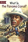What Is The Panama Canal? (Turtleback School and Library Binding Edition) (What Was...?)