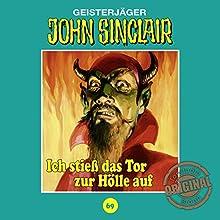 Ich stieß das Tor zur Hölle auf (John Sinclair - Tonstudio Braun Klassiker 69) Hörspiel von Jason Dark Gesprochen von:  div.
