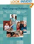 Plain Language Pediatrics: Health Lit...