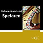 Spelaren [The Player] | Fjodor M. Dostojevskij