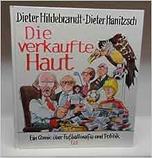 Die verkaufte haut ein comic ber fu ballmafia und for Dieter hanitzsch