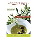 The Mediterranean Prescription: Meal Plans and Recipes to Help You Stay Slim and Healthy for the Rest of Your Life ~ Laurie Anne Vandermolen