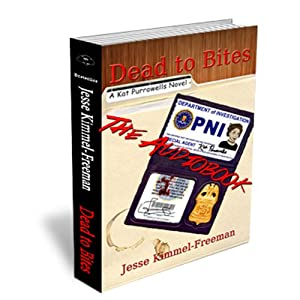 Dead to Bites: A Kat Purrowells Novel, Volume 1 | [Jesse Kimmel-Freeman]