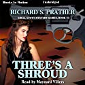 Three's a Shroud: Shell Scott Mystery Series, Book 10 (       UNABRIDGED) by Richard S. Prather Narrated by Maynard Villers