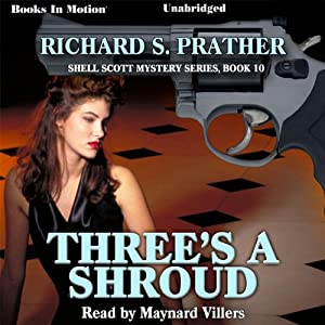 Three's a Shroud: Shell Scott Mystery Series, Book 10 | [Richard S. Prather]