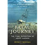 Fatal Journey: The Final Expedition of Henry Hudson ~ Peter C. Mancall