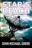 Star's Reach: A Novel Of The Deindustrial Future (English Edition)