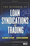 img - for The Handbook of Loan Syndications and Trading 1st (first) Edition by Lsta published by McGraw-Hill (2006) book / textbook / text book