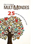 �ditions MultiMondes, 25 ans de savoi...