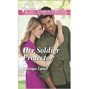 Her Soldier Protector by Soraya Lane