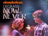 Degrassi: The Next Generation Now or Never
