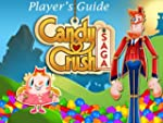 Candy Crush Saga: The Sweet,Tasty, Di...