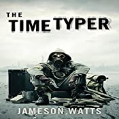 The Time Typer, Book 1 | Jameson Watts