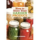 How to Store Your Garden Produce: The Key to Self-sufficiencyby Piers Warren