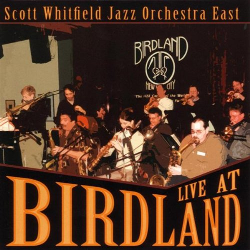 Live at Birdland by Scott Jazz Orchestra Whitfield