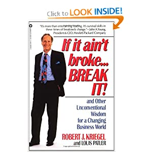 If It Ain't Broke...Break It!:  And Other Unconventional Wisdon for a Changing Busines World
