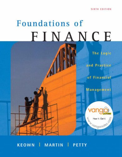 Foundations of Finance: The Logic and Practice of...