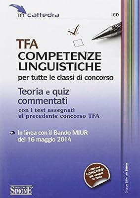 TFA competenze linguistiche per tutte le classi di concorso. Teoria e quiz commentati