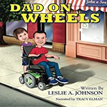 Dad on Wheels Audiobook by Leslie A. Johnson Narrated by Tracy Elman