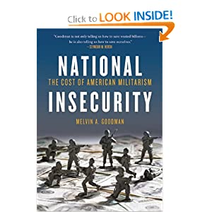 National Insecurity: The Cost of American Militarism (Open Media) by Melvin A. Goodman