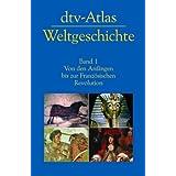 """dtv-Atlas zur Weltgeschichte, Band 1: Von den Anf�ngen bis zur Franz�sischen Revolutionvon """"Hermann Kinder"""""""