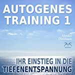 Autogenes Training 1: Aufbautraining für Einsteiger in die konzentrative Selbstentspannung | Franziska Diesmann
