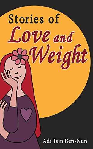 Stories Of Love And Weight by Adi Tsin Ben-Nun ebook deal