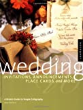 img - for Wedding Invitations, Announcements, Placecards, & More: A Bride's Guide to Simple Calligraphy book / textbook / text book