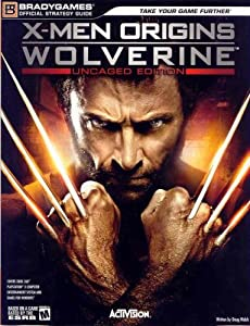 X-Men Origins: Wolverine: Uncaged Edition (Bradygames Strategy Guide)