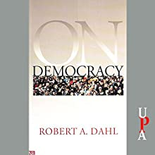 On Democracy | Livre audio Auteur(s) : Robert A. Dahl Narrateur(s) : Alan Sklar
