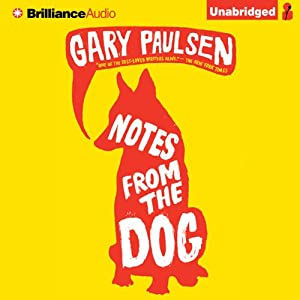 Notes from the Dog | [Gary Paulsen]