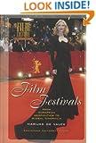 Film Festivals: From European Geopolitics to Global Cinephilia (Amsterdam University Press - Film Culture in Transition)