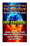 img - for EMP SURVIVAL 30+ UsefuL Tips to Survive The Electromagnetic Pulse. Learn Them All, Save Your Electronic Devices, And Be Prepared For Anything!: ( How ... Novels, How to survive anything) (Volume 1) book / textbook / text book