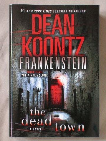 Frankenstein: The Dead Town (Frankenstein, 5) - Dean Koontz