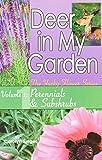 Deer in My Garden Volume 1: Perennials & Subshrubs (Yucky Flower Series)
