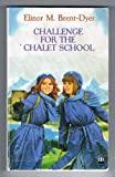 Challenge for the Chalet School (0006941079) by Brent-Dyer, Elinor M.