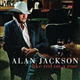 Like Red On A Roseby Alan Jackson