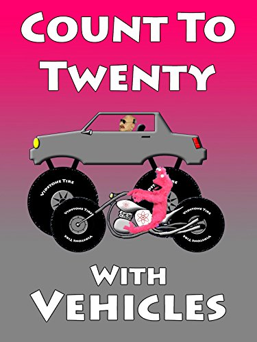 Count To Twenty With Vehicles For Kids
