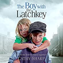 The Boy with the Latch Key: Halfpenny Orphans, Book 4 Audiobook by Cathy Sharp Narrated by Antonia Beamish